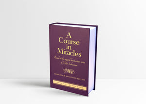 A Course in Miracles (Complete and Annotated Edition)