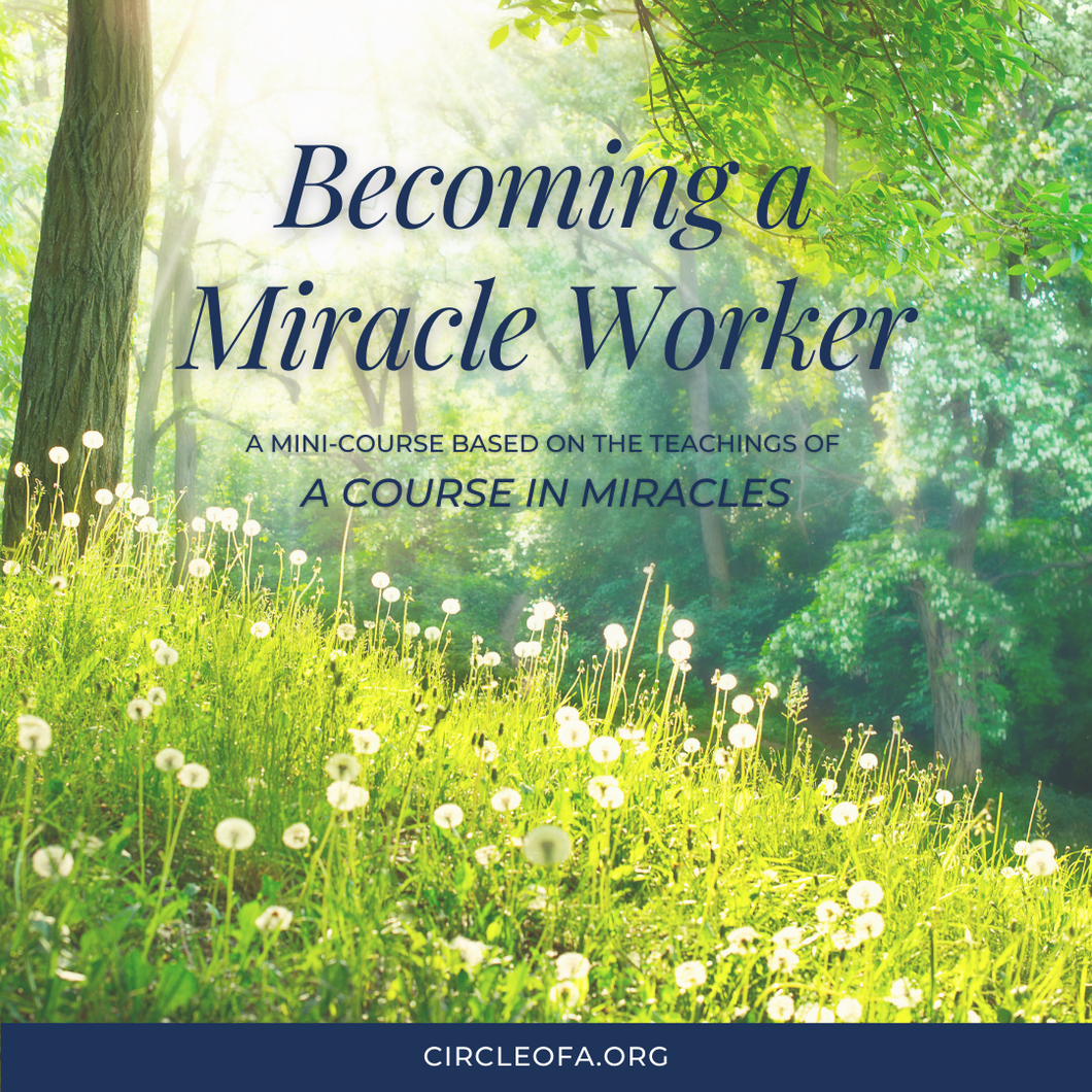 Becoming a Miracle Worker Mini-Course
