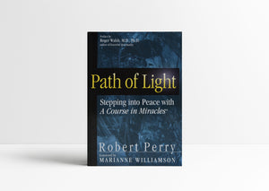 Path of Light: Stepping into Peace with A Course in Miracles
