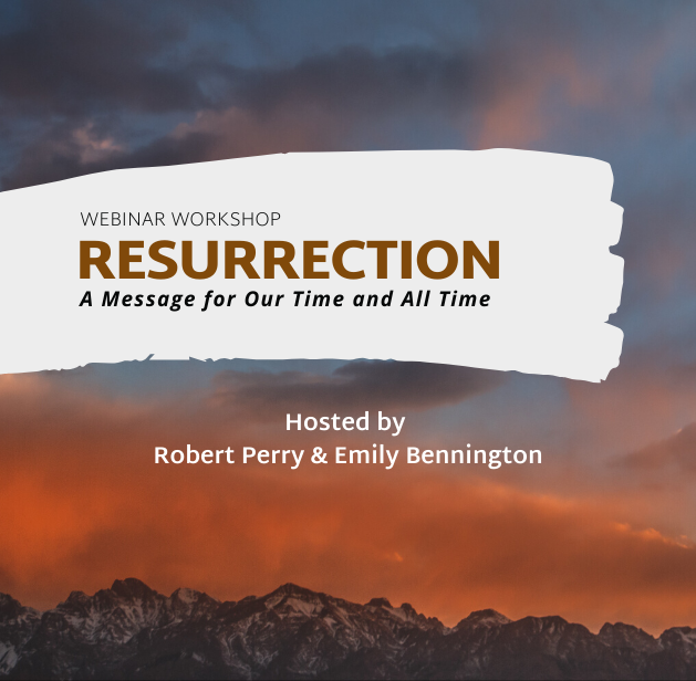 Resurrection: A Message For Our Time and All Time