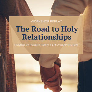 The Road to Holy Relationships Workshop