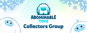 Abominable Toys Collector Group Ran By Collectors For Collectors