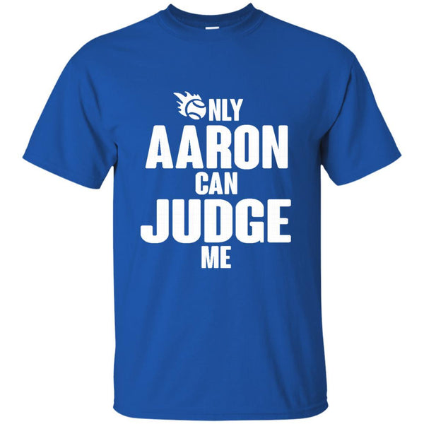 Aaron Judge New York Yankees T shirts Only Aaron Can Judge Me Hoodies Sweatshirts