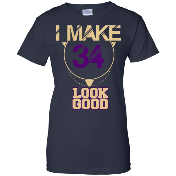 34 Years Old Shirts I Make 34 Look Good T-shirts Hoodies Sweatshirts