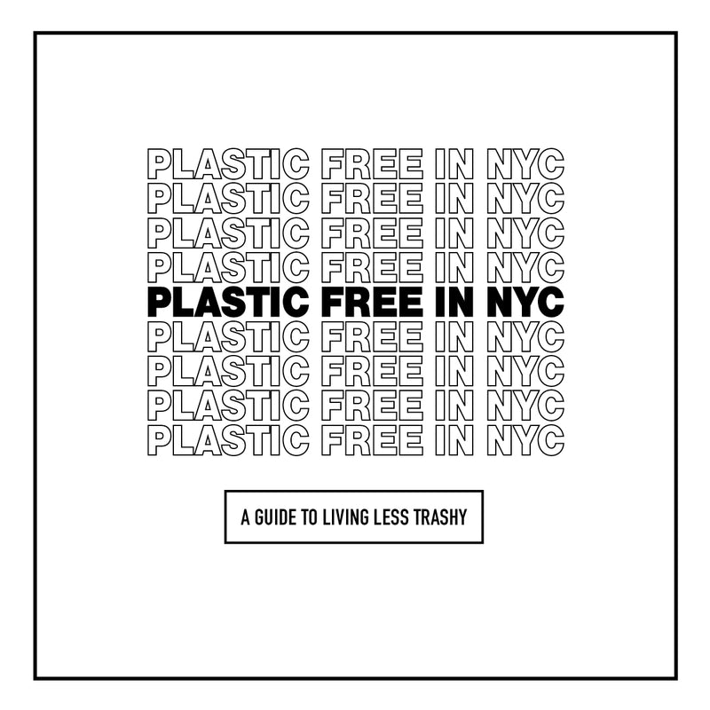 Plastic Free in NYC - A Field E-Guide