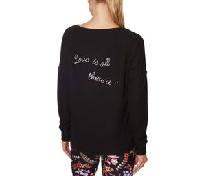 LOVE IS ALL THERE IS SWEATSHIRT BLACK