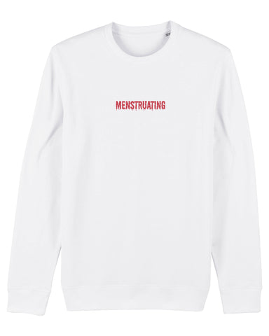 Menstruating Sweatshirt
