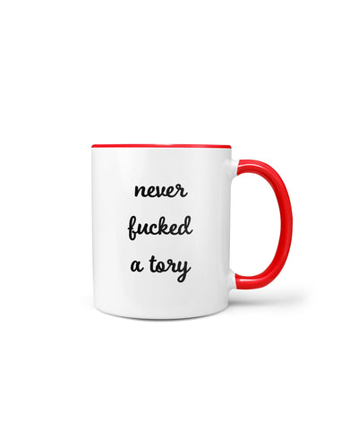 Never Fucked a Tory Mug - crudelydrawn