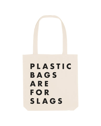 Plastic Bags are for Slags Tote Bag - crudelydrawn