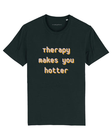 Therapy Makes You Hotter T-Shirt - crudelydrawn