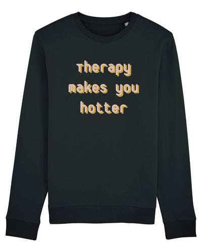 Therapy Makes You Hotter Sweatshirt - crudelydrawn