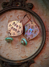 Load image into Gallery viewer, Hand Stamped Earrings - Don't Worry, Be Happy