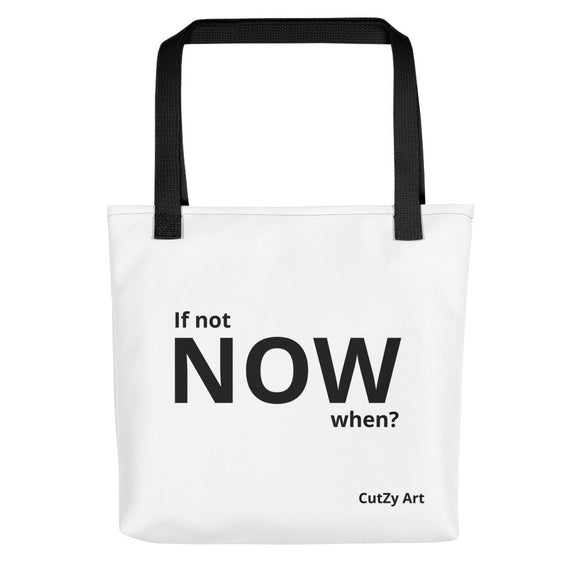 If Not NOW, When? Unisex Fashion Shopper Tote Bag, Eco-friendly Tote for Men and Women