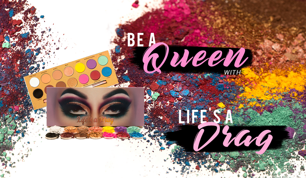 "Be a Queen with ""Life's a Drag"""