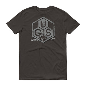 "UGS ""Where da hose at?"" Short-Sleeve T-Shirt"