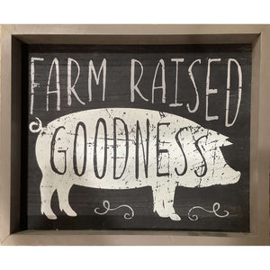Farm Raised Goodness Sign - Little Prairie Girl