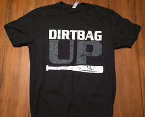 Dirtbag Up Tee
