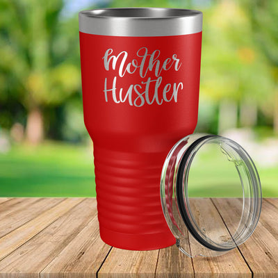 Mother Hustler Engraved 30 oz Insulated Tumbler with Lid