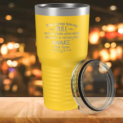 Never Smoke When Asleep, Never Refrain While Awake Engraved 30 oz Insulated Tumbler with Lid