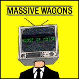 Massive Wagons - House Of Noise-LP-Earache- -Muckypeg records