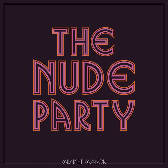 The Nude Party - Midnight Manor-LP-New West Records- -Muckypeg records