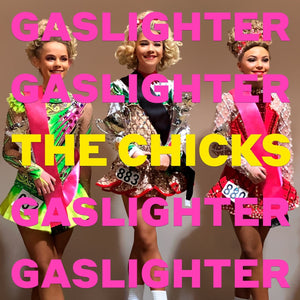 The Chicks - GASLIGHTER-LP-Columbia- 19439741161-Muckypeg records