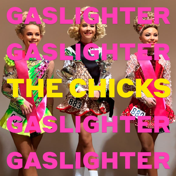 The Chicks - GASLIGHTER-LP-Columbia- -Muckypeg records