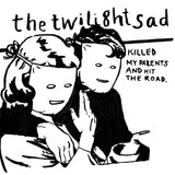 The Twilight Sad - Killed My Parents and Hit the Road-LP-FatCat records- FATLP87-Muckypeg records
