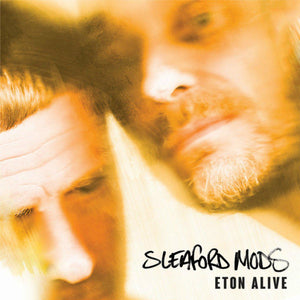 Sleaford Mods - Eton Alive-LP-Extreme Eating- EE001B-Muckypeg records
