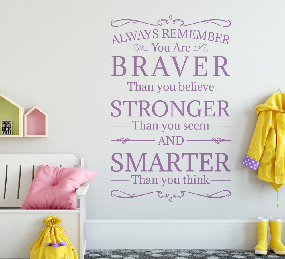 Always Remember You Are Braver, Stronger and Smarter Wall Sticker Quote