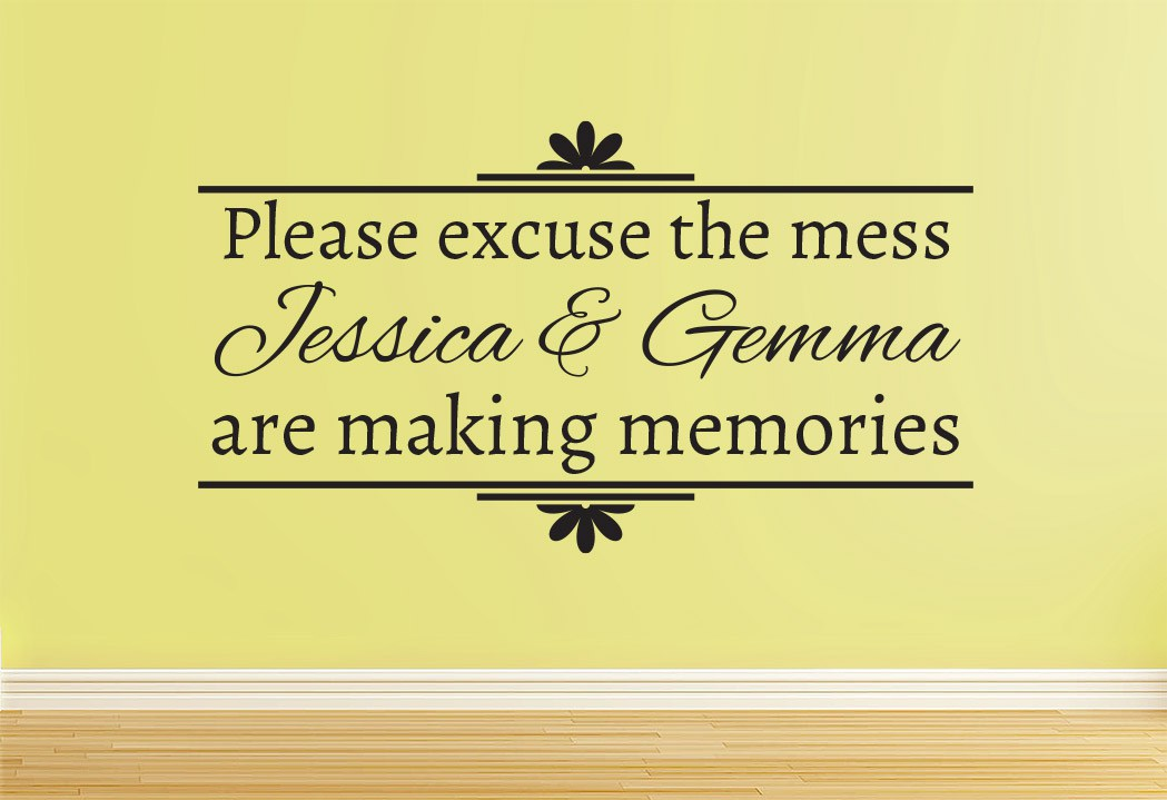 Excuse The Mess Making Memories Wall Art Sticker – Smarty Walls