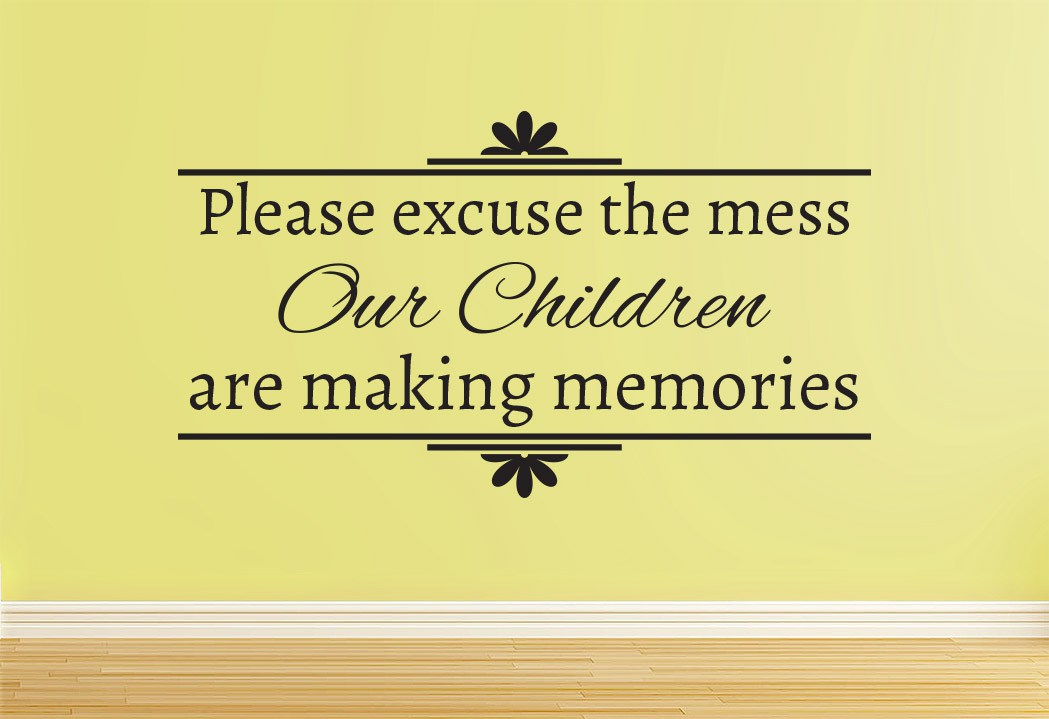 Excuse The Mess Making Memories Wall Art Sticker | Smarty Walls