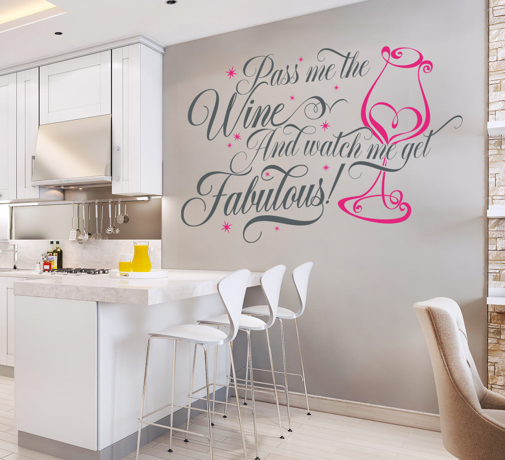 Pass me Prosecco and watch me get fabulous Wall Sticker