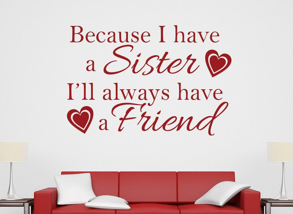 Sister Quote | Because I Have A Sister Quote Wall Sticker Smarty Walls