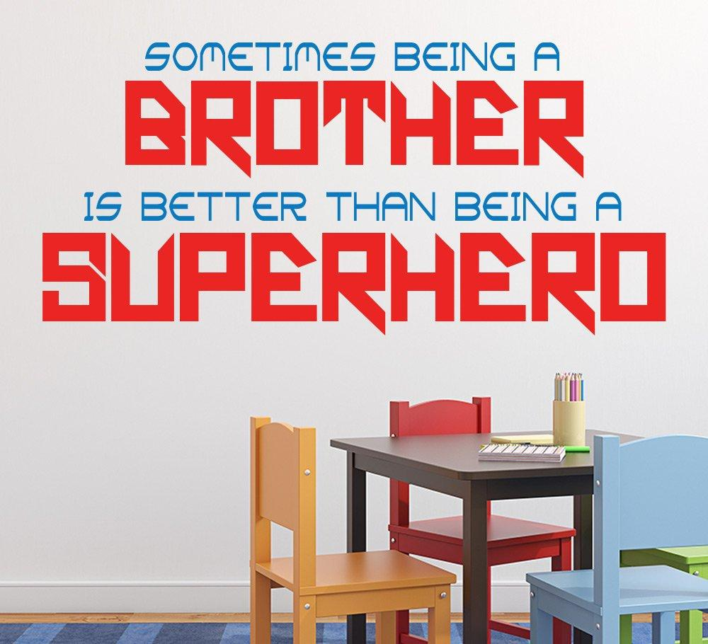 Being A Brother Is Better Than A Superhero Wall Sticker