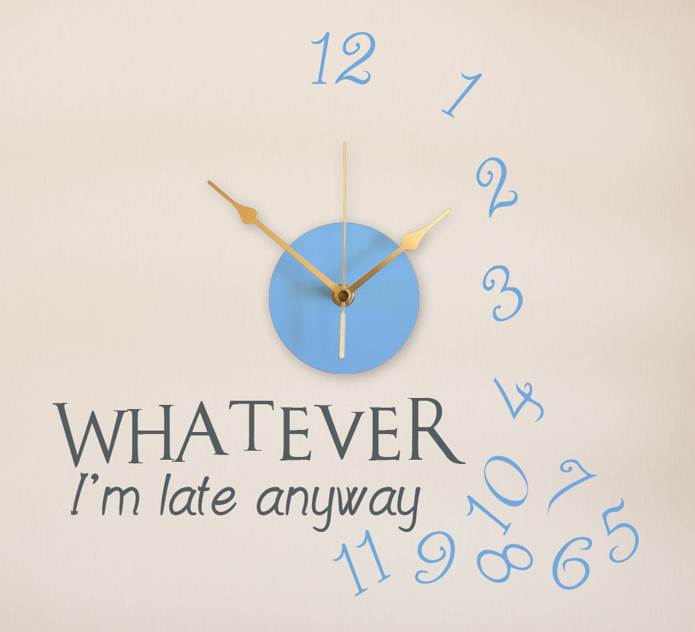 Whatever I'm Late Anyway Wall Clock Sticker