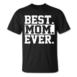 Best Mom Ever For Men  T-shirt