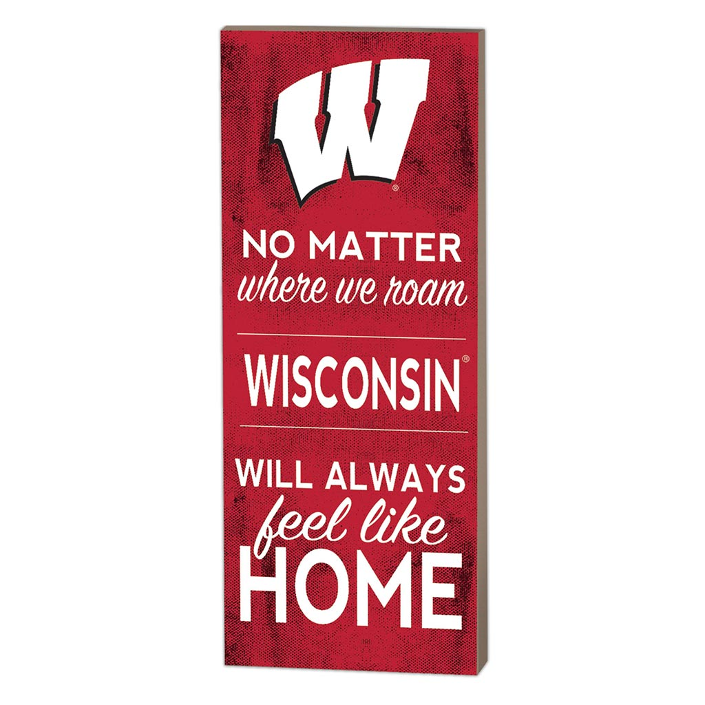 7x18 No Matter Where Wisconsin Badgers