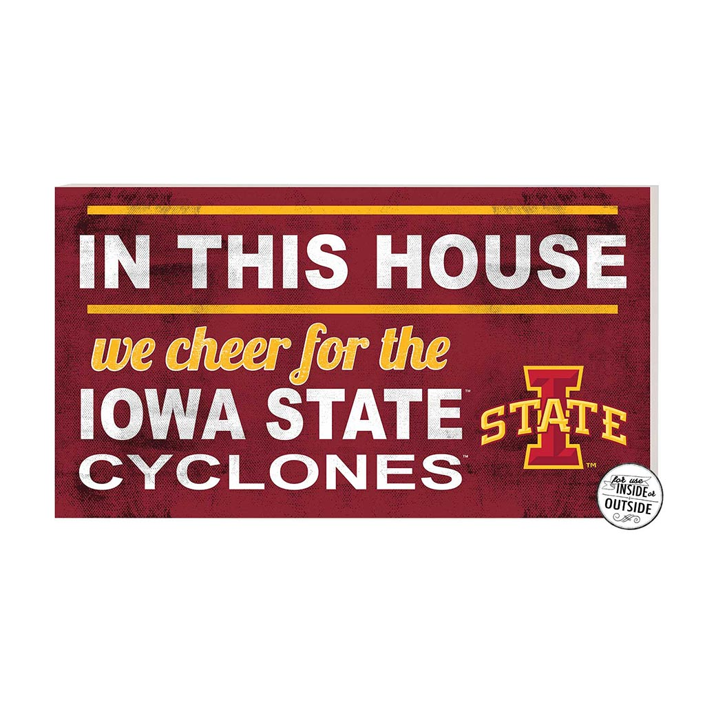 20x11 In\Outdoor Sign In This House Iowa State Cyclones