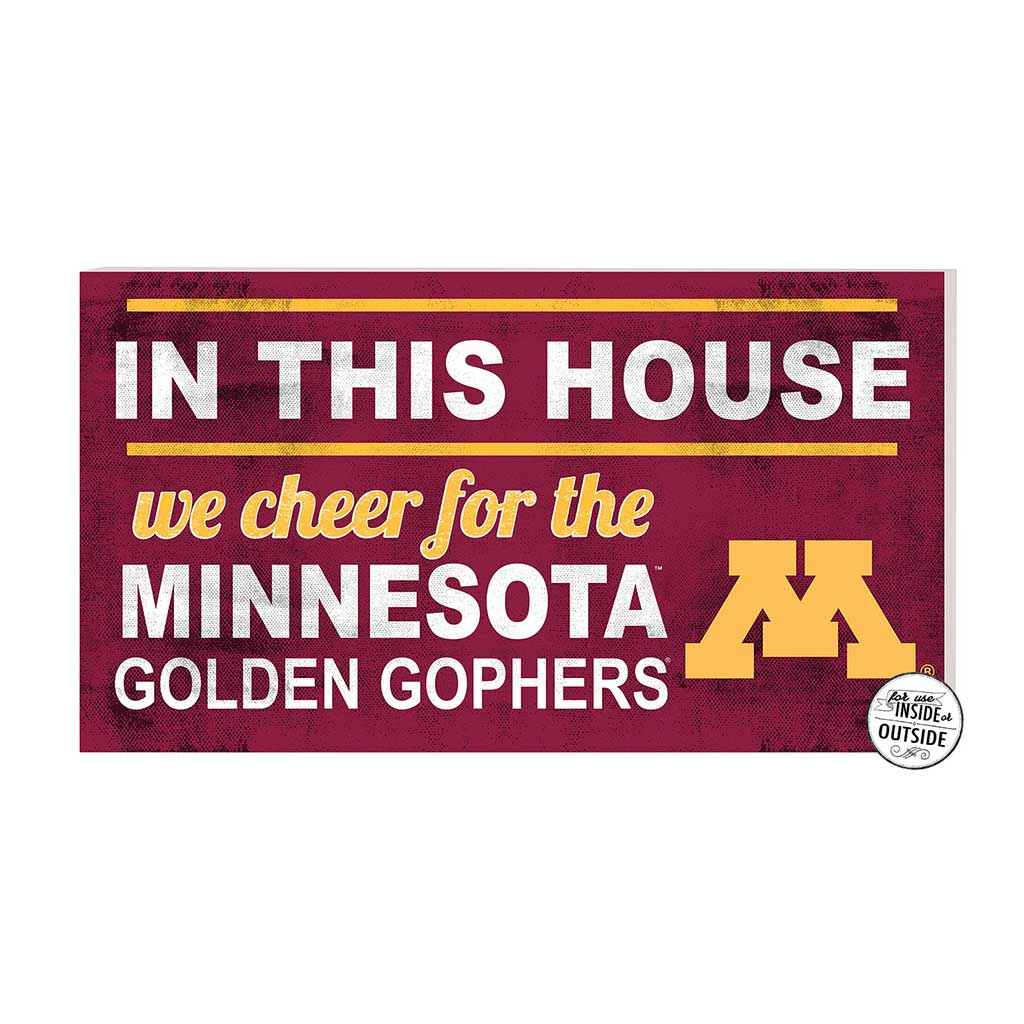 20x11 In\Outdoor Sign In This House Minnesota Golden Gophers