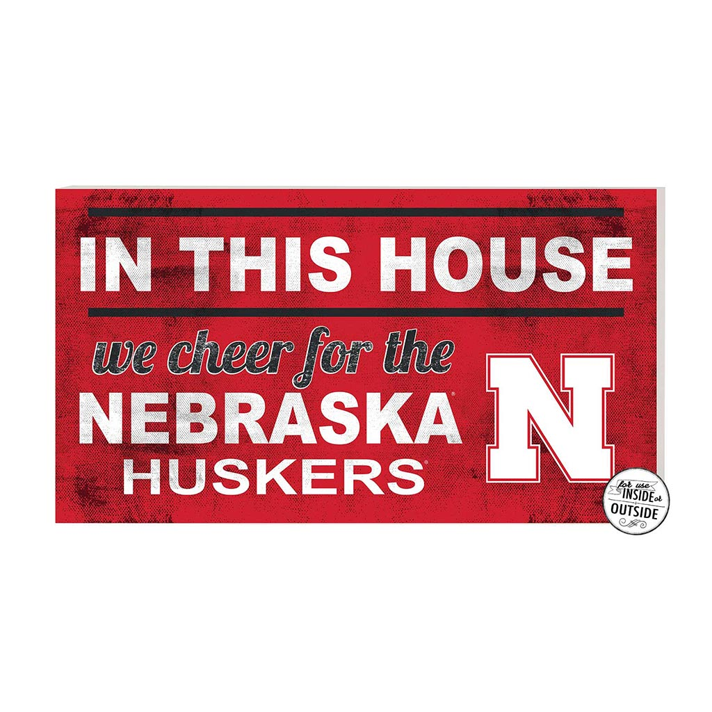 20x11 In\Outdoor Sign In This House Nebraska Cornhuskers