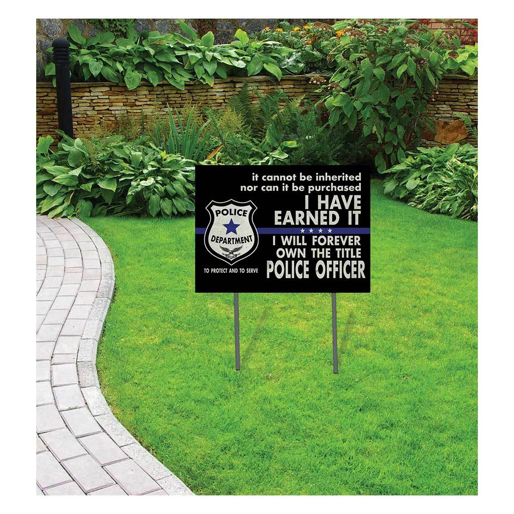 Earned it Police Lawn Sign