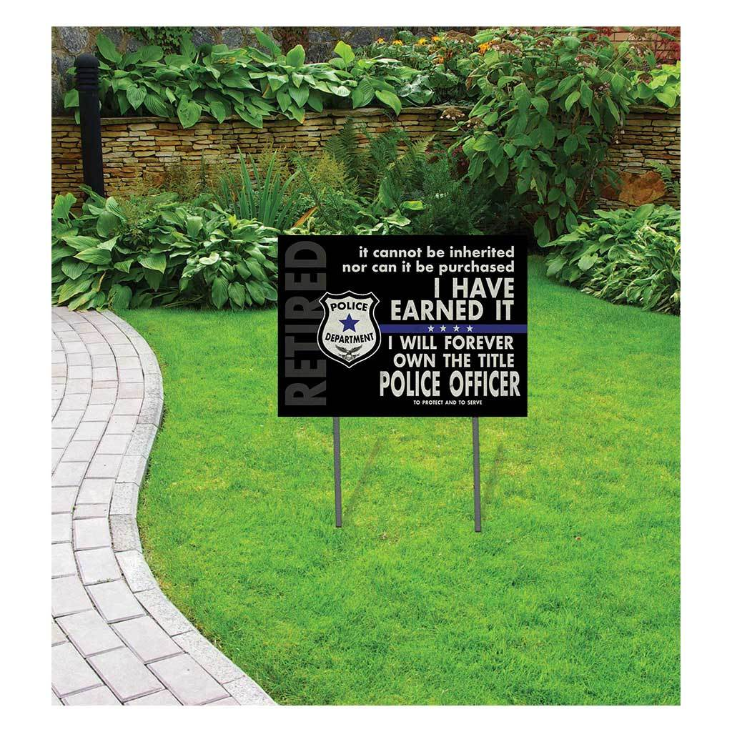 Earned it Retired Police Lawn Sign
