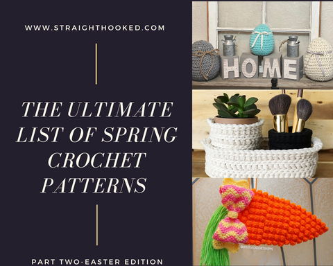 Straight Hooked Ultimate List of Spring Crochet Patterns Part 2
