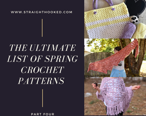 Straight Hooked Ultimate List of Spring Crochet Patterns Part 4
