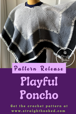 Straight Hooked Playful Poncho Pattern Release