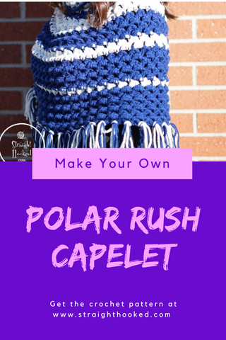 Straight Hooked Polar Rush Capelet Pattern Release
