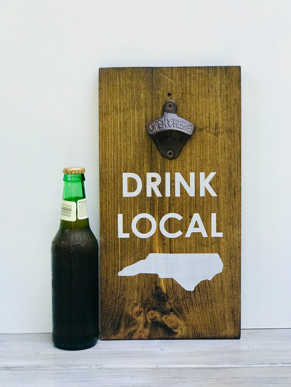Drink Local North Carolina Bottle Opener - Bottle Opener Wall Mount - Beer Gift - North Carolina Gift - Groomsman Gift - Housewarming Gift