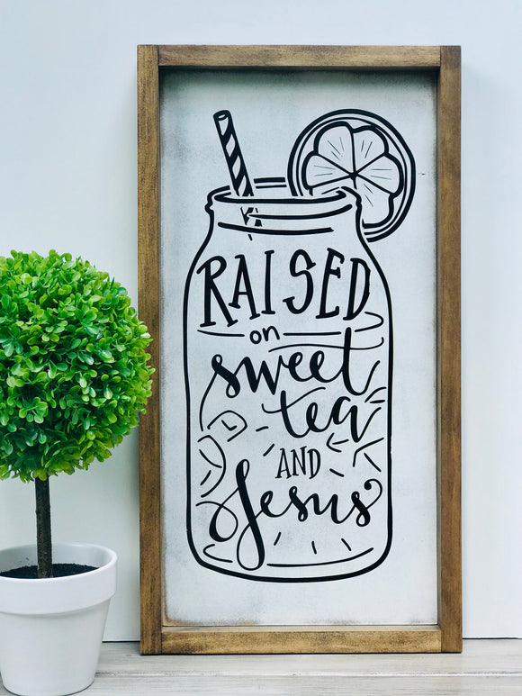 Raised on Sweet Tea and Jesus Framed Sign