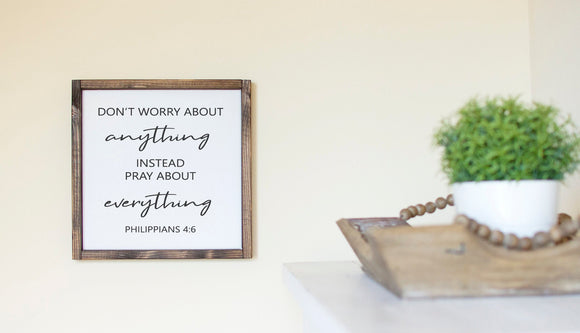 Don't Worry About Anything Instead Pray About Everything | Framed Wood Sign | Personalize Home Decor | Philippians 4:6 | Inspirational Sign